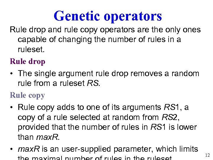 Genetic operators Rule drop and rule copy operators are the only ones capable of