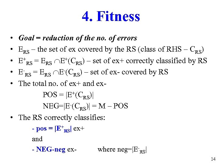 4. Fitness • • • Goal = reduction of the no. of errors ERS