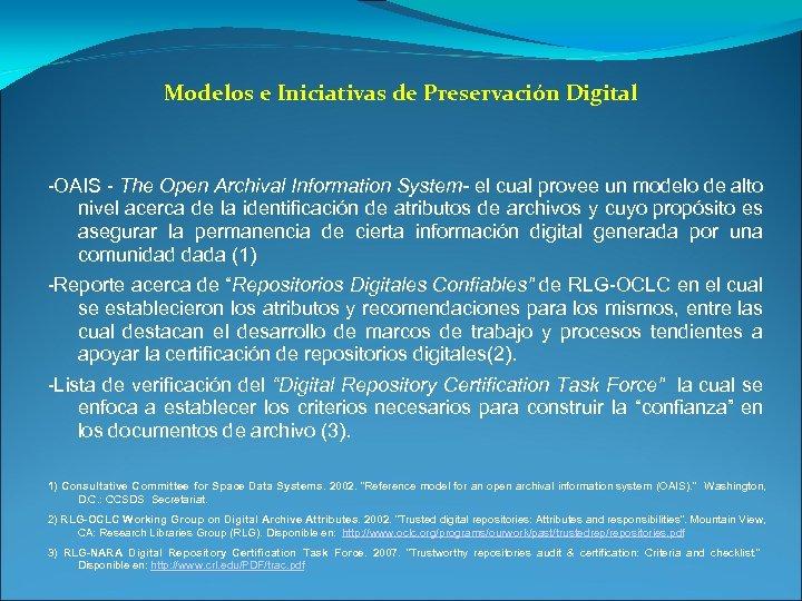 Modelos e Iniciativas de Preservación Digital -OAIS - The Open Archival Information System- el