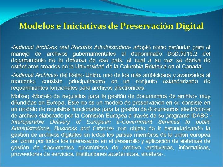 Modelos e Iniciativas de Preservación Digital -National Archives and Records Administration- adoptó como estándar