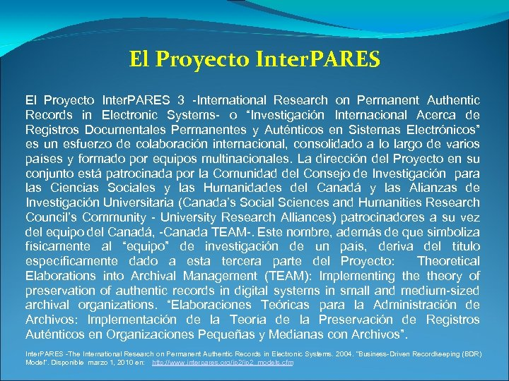El Proyecto Inter. PARES 3 -International Research on Permanent Authentic Records in Electronic Systems-
