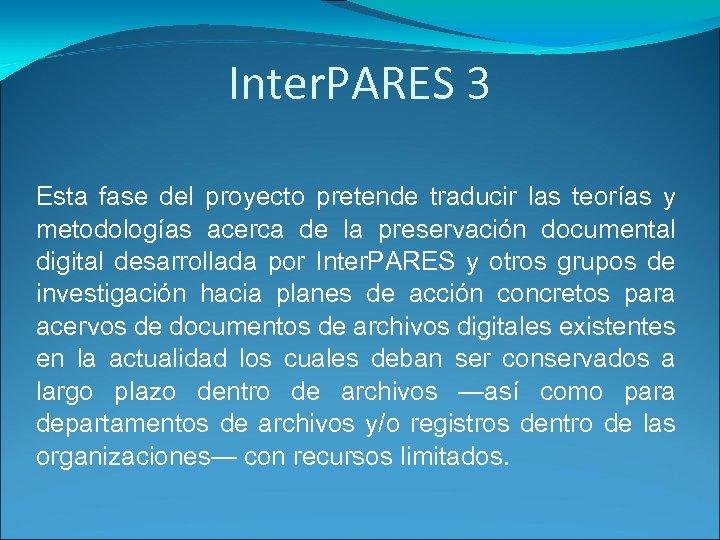 Inter. PARES 3 Esta fase del proyecto pretende traducir las teorías y metodologías acerca