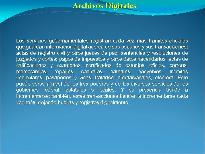 Archivos Digitales Los servicios gubernamentales registran cada vez más trámites oficiales que guardan información