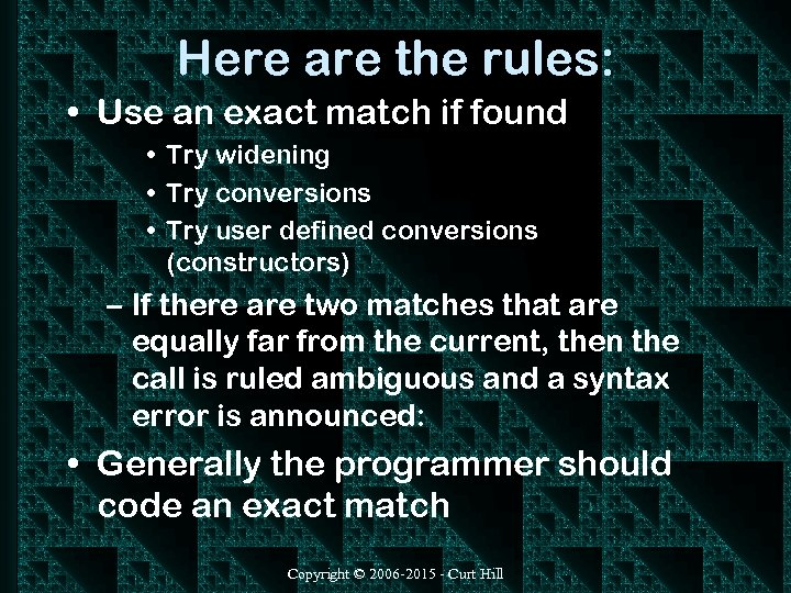 Here are the rules: • Use an exact match if found • Try widening