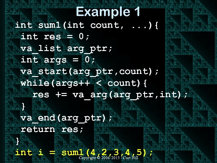 Example 1 int sum 1(int count, . . . ){ int res = 0;