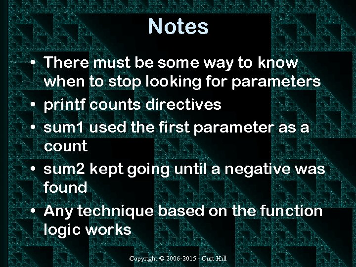 Notes • There must be some way to know when to stop looking for