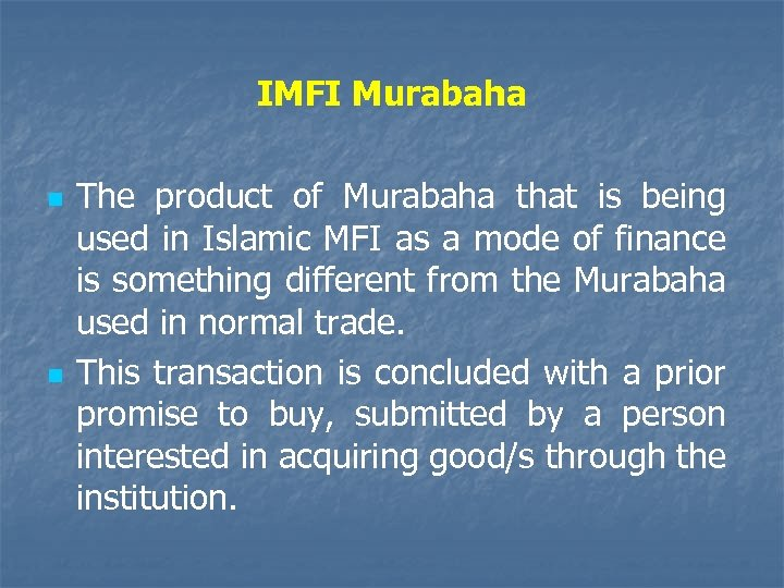 IMFI Murabaha n n The product of Murabaha that is being used in Islamic