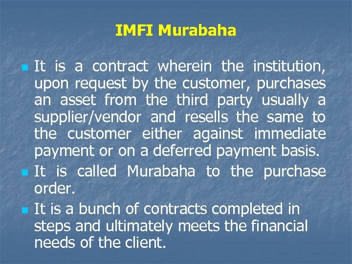 IMFI Murabaha n n n It is a contract wherein the institution, upon request