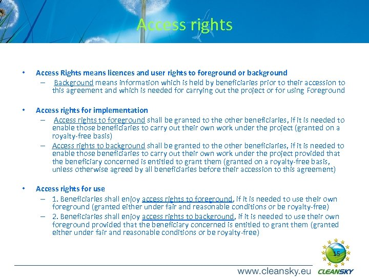 Access rights • Access Rights means licences and user rights to foreground or background