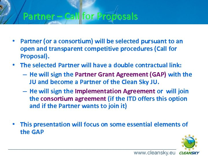 Partner – Call for Proposals • Partner (or a consortium) will be selected pursuant