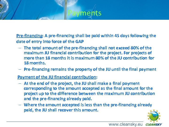 Payments Pre-financing: A pre-financing shall be paid within 45 days following the date of