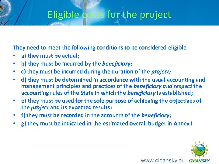 Eligible costs for the project They need to meet the following conditions to be