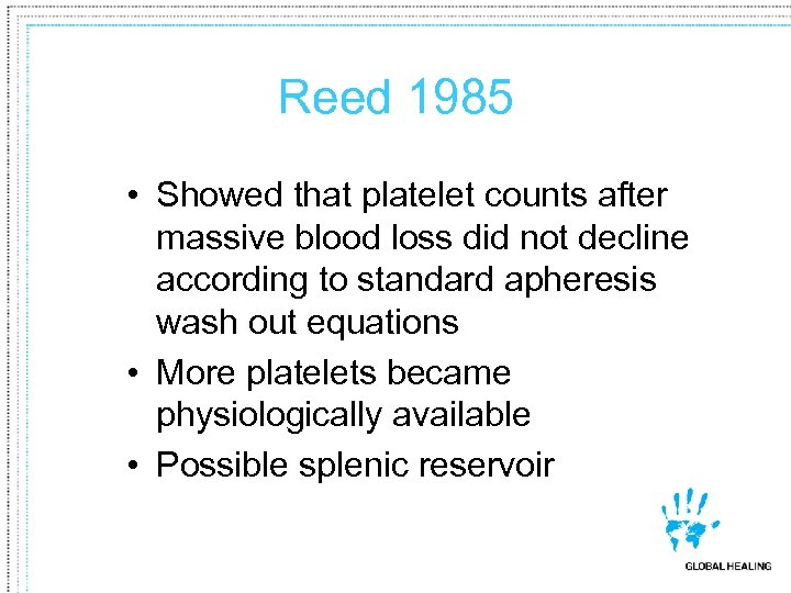 Reed 1985 • Showed that platelet counts after massive blood loss did not decline