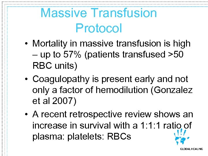 Massive Transfusion Protocol • Mortality in massive transfusion is high – up to 57%