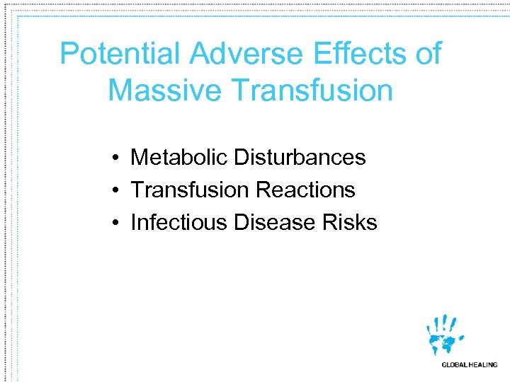 Potential Adverse Effects of Massive Transfusion • Metabolic Disturbances • Transfusion Reactions • Infectious