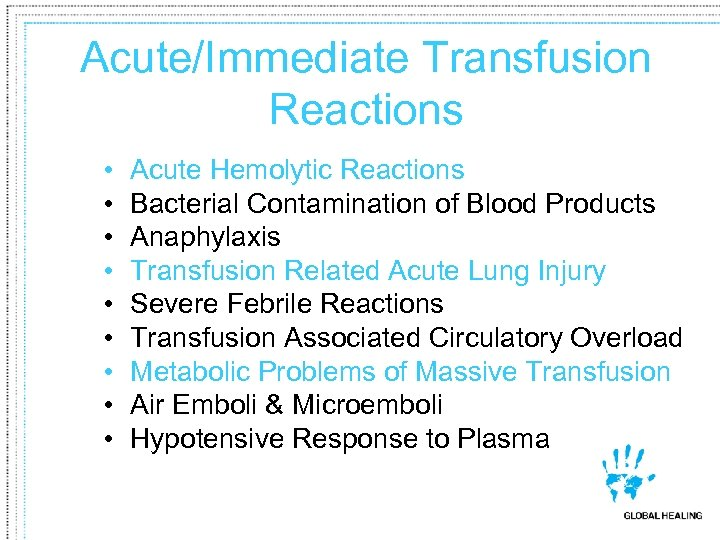 Acute/Immediate Transfusion Reactions • • • Acute Hemolytic Reactions Bacterial Contamination of Blood Products