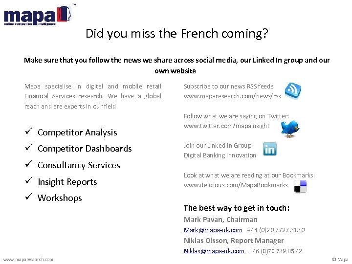 Did you miss the French coming? Make sure that you follow the news we