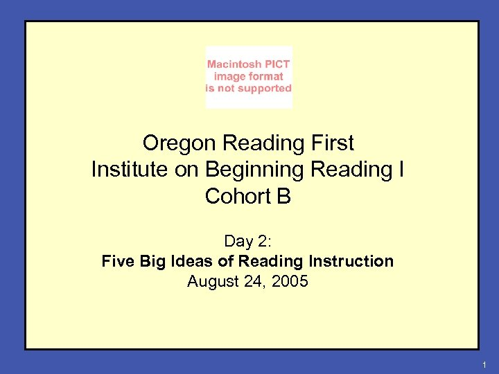Oregon Reading First Institute on Beginning Reading I Cohort B Day 2: Five Big