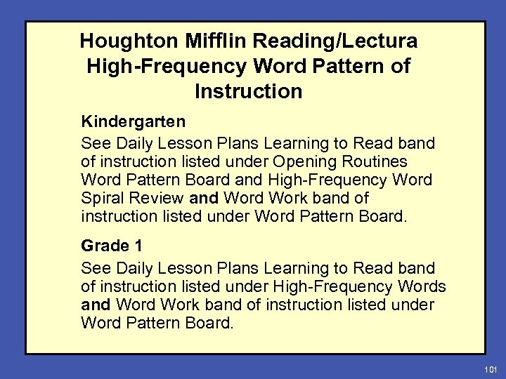 Houghton Mifflin Reading/Lectura High-Frequency Word Pattern of Instruction Kindergarten See Daily Lesson Plans Learning