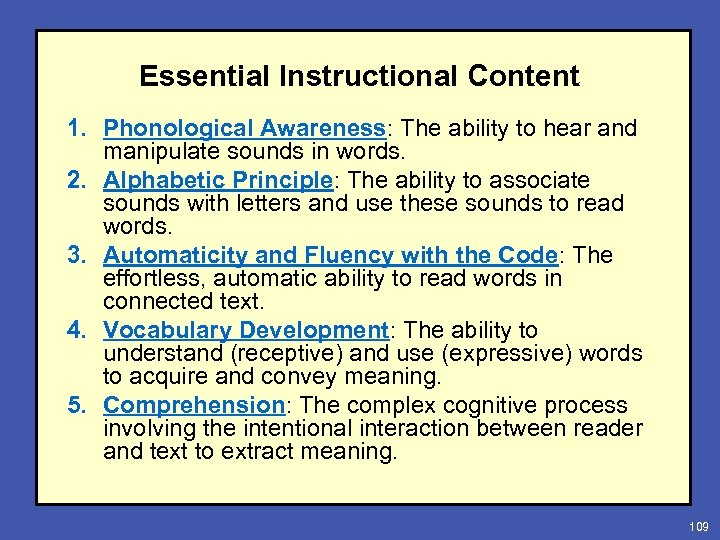 Essential Instructional Content 1. Phonological Awareness: The ability to hear and manipulate sounds in