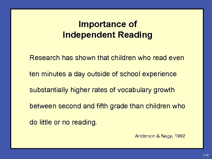 Importance of Independent Reading Research has shown that children who read even ten minutes
