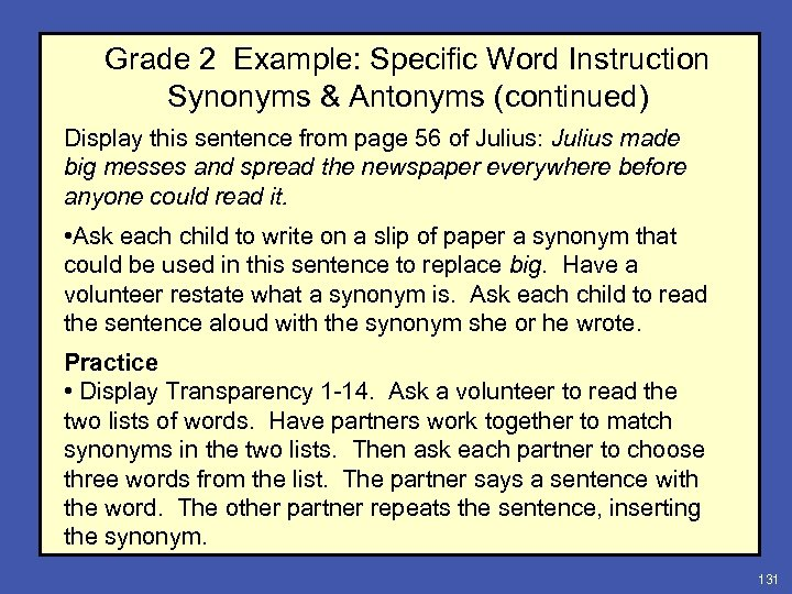 Grade 2 Example: Specific Word Instruction Synonyms & Antonyms (continued) Display this sentence from