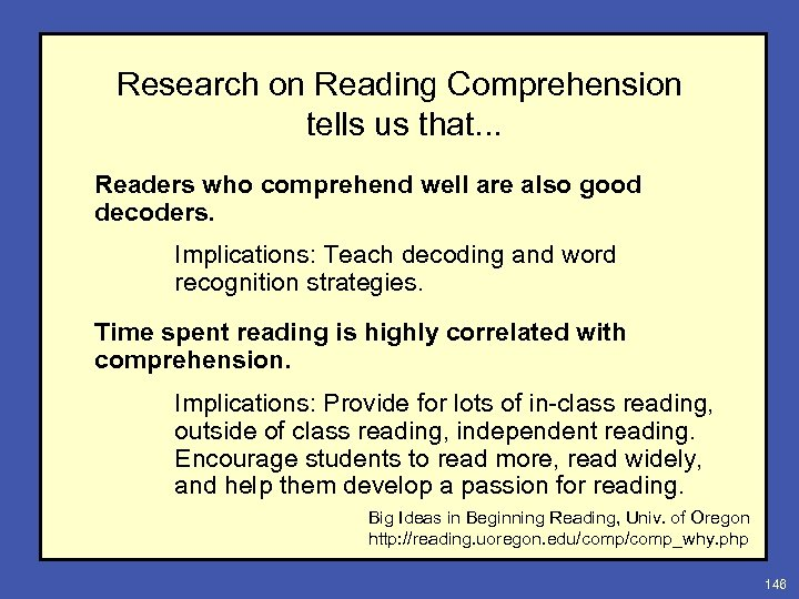 Research on Reading Comprehension tells us that. . . Readers who comprehend well are