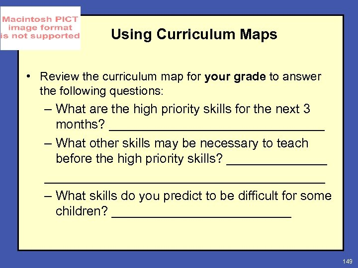 Using Curriculum Maps • Review the curriculum map for your grade to answer the