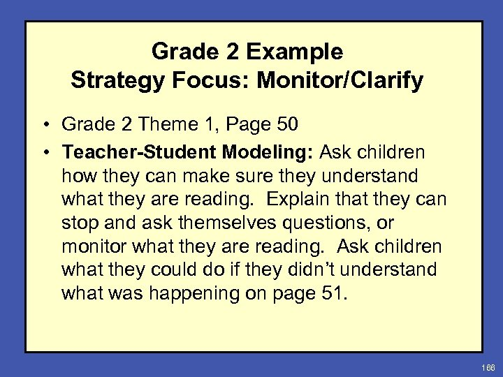 Grade 2 Example Strategy Focus: Monitor/Clarify • Grade 2 Theme 1, Page 50 •