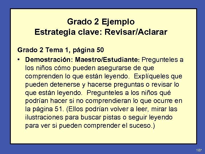 Grado 2 Ejemplo Estrategia clave: Revisar/Aclarar Grado 2 Tema 1, página 50 • Demostración: