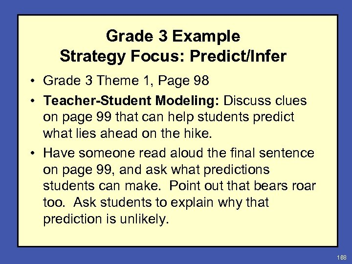 Grade 3 Example Strategy Focus: Predict/Infer • Grade 3 Theme 1, Page 98 •