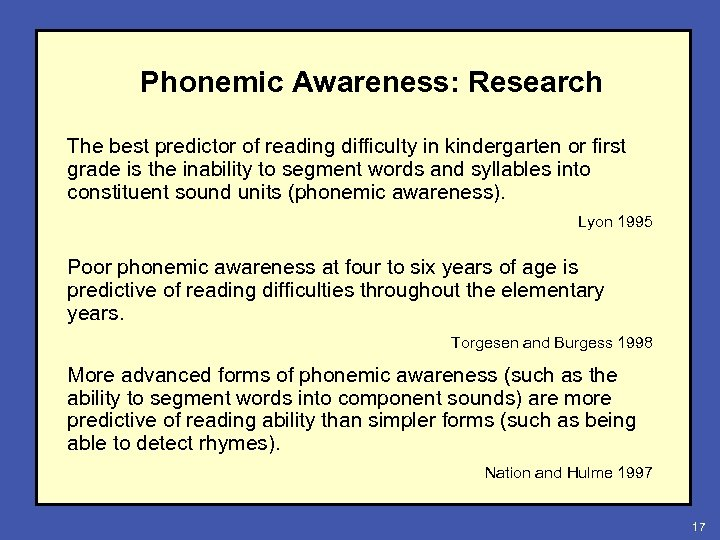 Phonemic Awareness: Research The best predictor of reading difficulty in kindergarten or first grade
