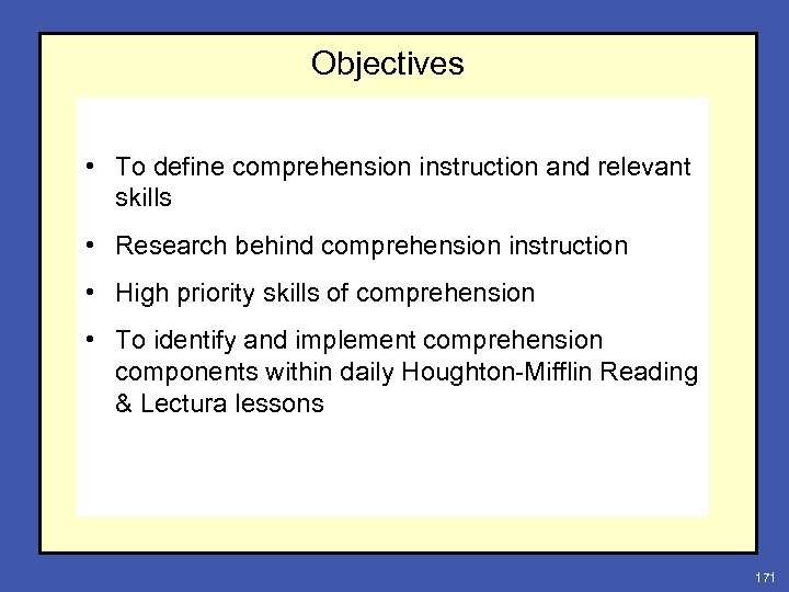 Objectives • To define comprehension instruction and relevant skills • Research behind comprehension instruction
