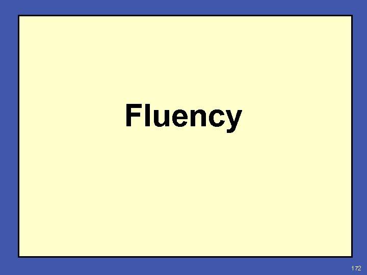 Fluency 172