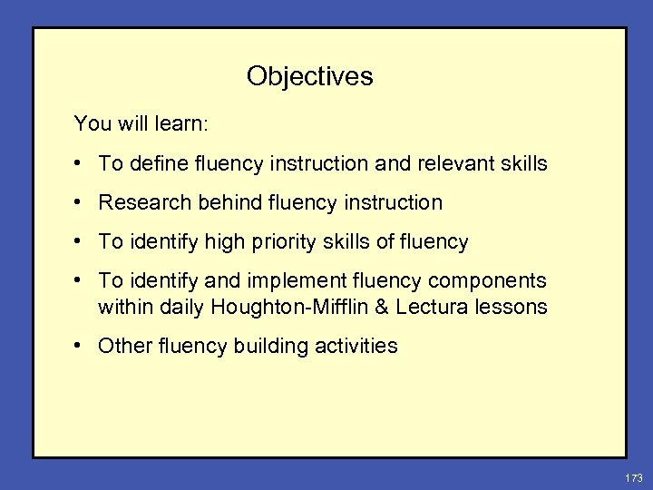 Objectives You will learn: • To define fluency instruction and relevant skills • Research
