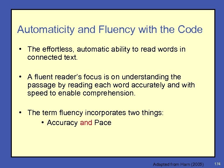 Automaticity and Fluency with the Code • The effortless, automatic ability to read words