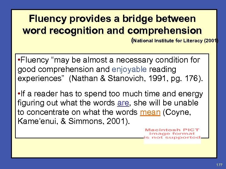 Fluency provides a bridge between word recognition and comprehension (National Institute for Literacy (2001)