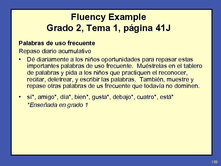 Fluency Example Grado 2, Tema 1, página 41 J Palabras de uso frecuente Repaso