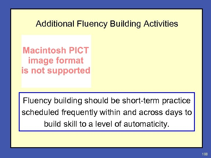 Additional Fluency Building Activities Fluency building should be short-term practice scheduled frequently within and