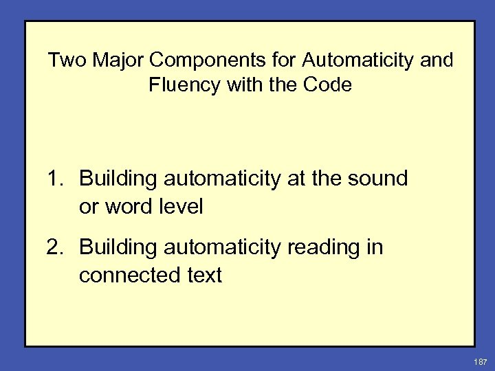 Two Major Components for Automaticity and Fluency with the Code 1. Building automaticity at
