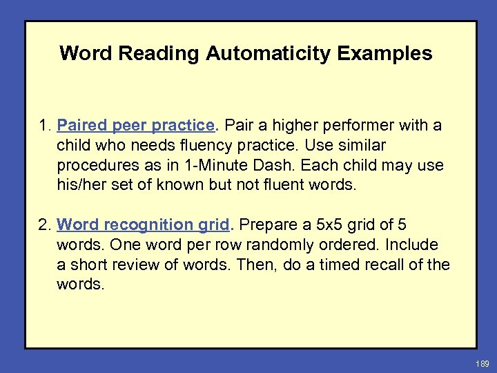 Word Reading Automaticity Examples 1. Paired peer practice. Pair a higher performer with a