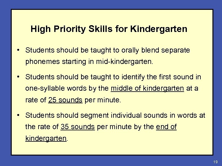 High Priority Skills for Kindergarten • Students should be taught to orally blend separate