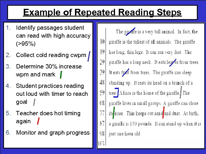 Example of Repeated Reading Steps 1. Identify passages student can read with high accuracy