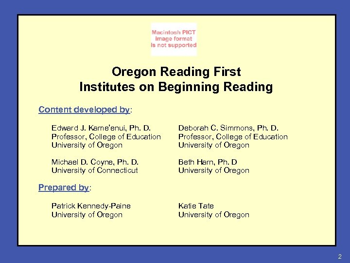 Oregon Reading First Institutes on Beginning Reading Content developed by: Edward J. Kame'enui, Ph.