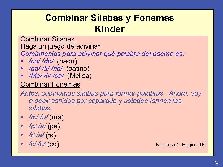 Combinar Sílabas y Fonemas Kinder Combinar Sílabas Haga un juego de adivinar: Combínenlas para