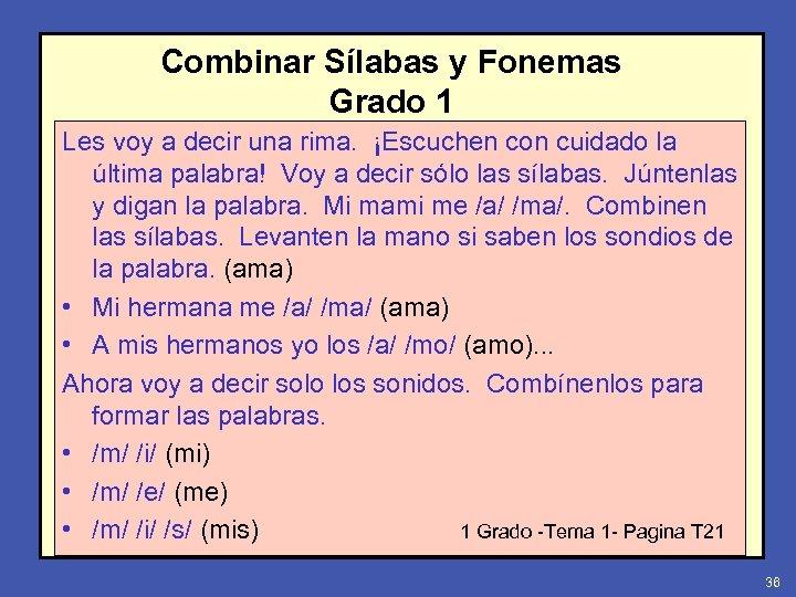 Combinar Sílabas y Fonemas Grado 1 Les voy a decir una rima. ¡Escuchen con