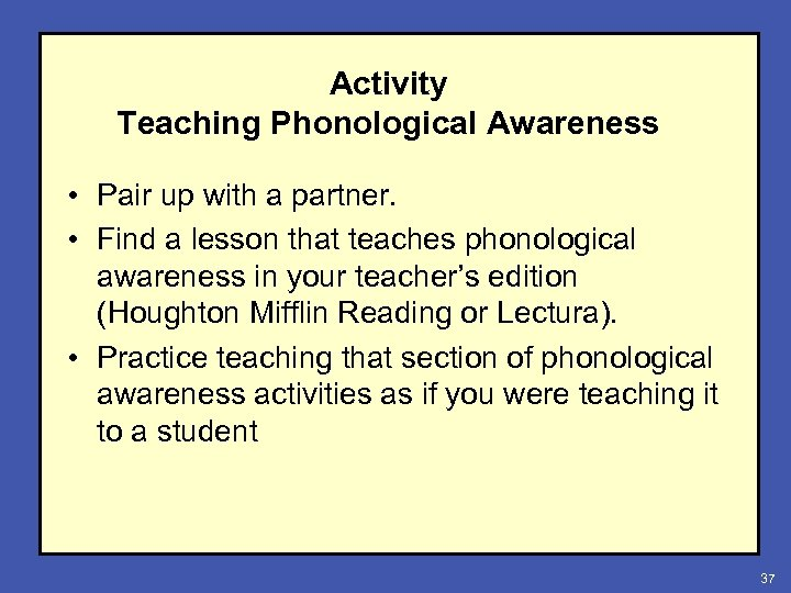 Activity Teaching Phonological Awareness • Pair up with a partner. • Find a lesson