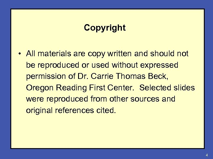 Copyright • All materials are copy written and should not be reproduced or used