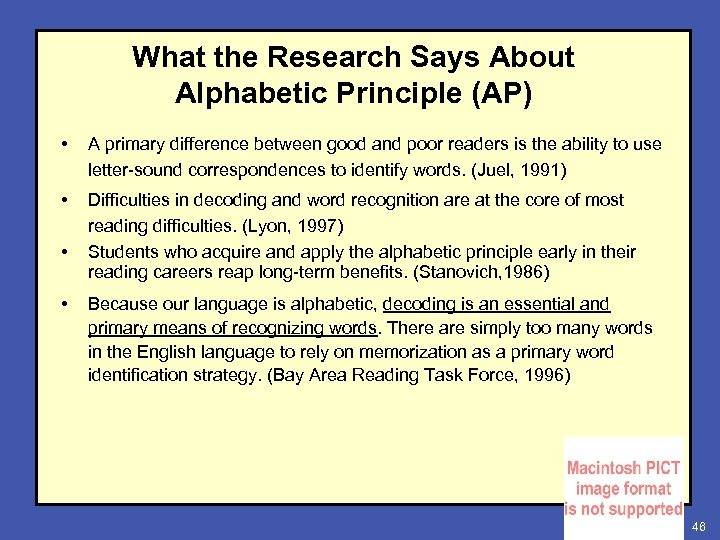 What the Research Says About Alphabetic Principle (AP) • A primary difference between good