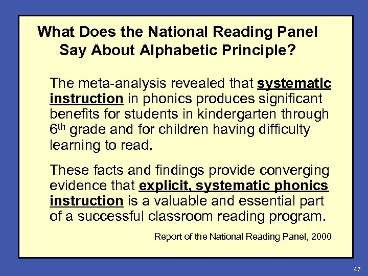 What Does the National Reading Panel Say About Alphabetic Principle? The meta-analysis revealed that